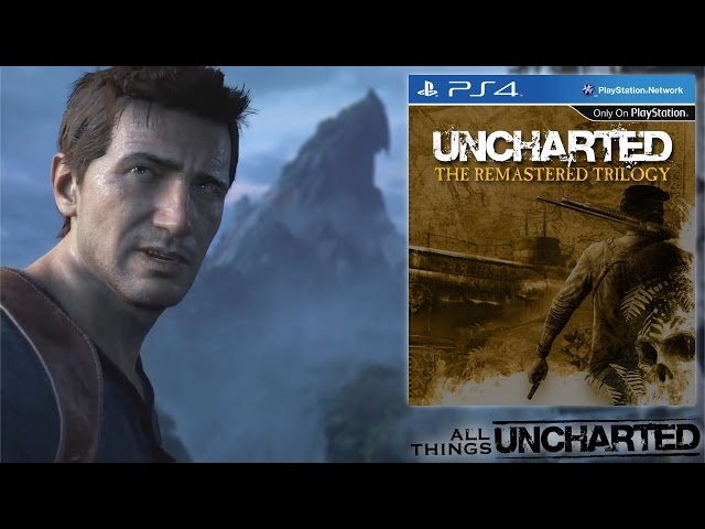 Uncharted 1, 2 and 3 for PS4 – Trilogy Remastered?