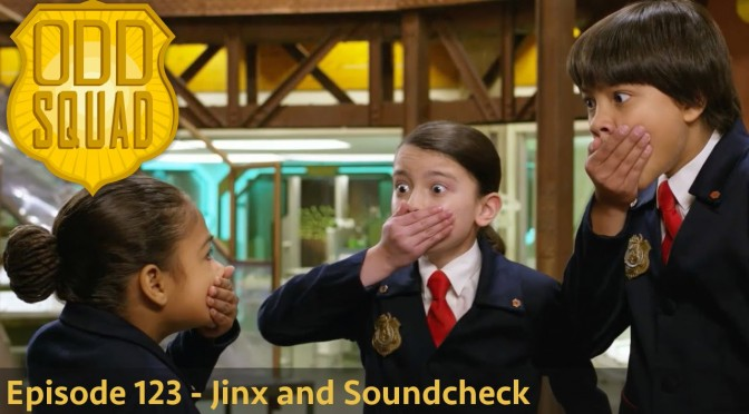 Odd Squad Episode 23 – Jinx & Soundcheck Part Two (Exclusive Clip)