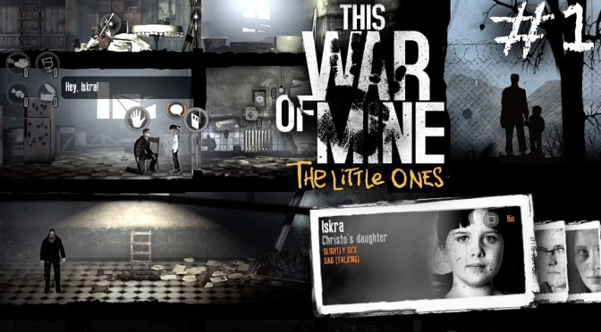 Dad Plays This War of Mine The Little Ones – Part 1 (PS4, XBox One)